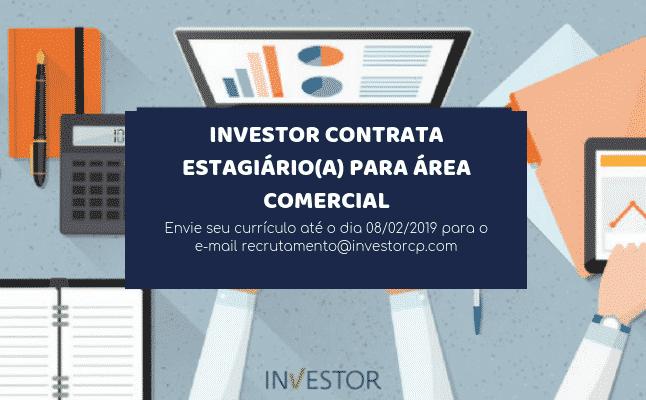 Investor contrata: Estagiário(a) para Área Comercial